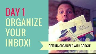 Tip #1 - How to Organize Gmail