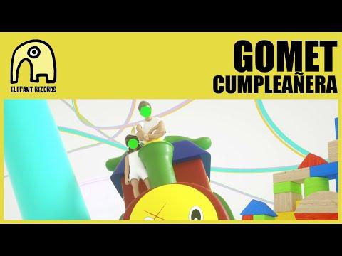 GOMET - Cumpleañera [Official]