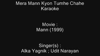 Mera Mann Kyon Tumhe Chahe - Karaoke - Mann (1999) - Alka Yagnik ; Udit Narayan