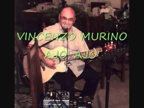 "VINCENZO MURINO...."" AJO'   AJO' """
