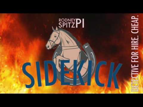 Sidekick - Rodney Spitz, PI