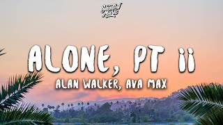 Download Mp3 Alan Walker, Ava Max - Alone, Pt. Ii  Lyrics