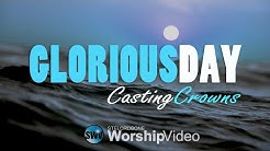 Glorious Day (Living He Loved Me) - Casting Crowns [With Lyrics]