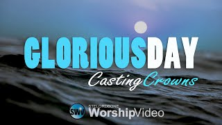 Glorious Day (Living He Loved Me) - Casting Crowns (With Lyrics)™HD