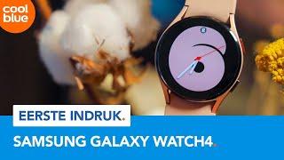 Samsung Galaxy Watch4 & Watch4 Classic - Eerste Indruk