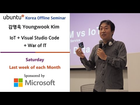 IoT + Visual Studio Code + War of IT | 김영욱 Youngwook Kim | 2015.05