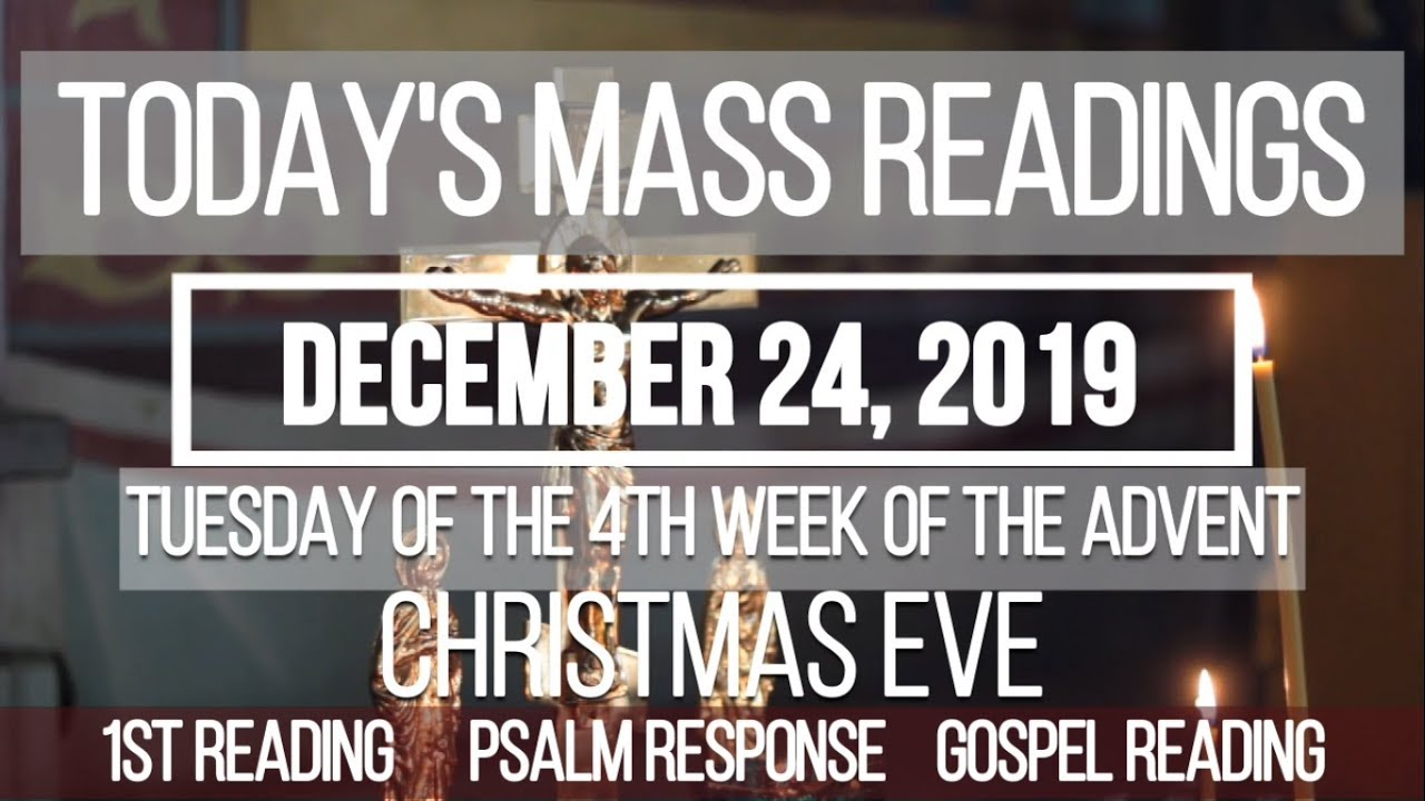 Christmas Eve Mass Readings 2020 TODAYS MASS READINGS // DECEMBER 24, 2019   CHRISTMAS EVE