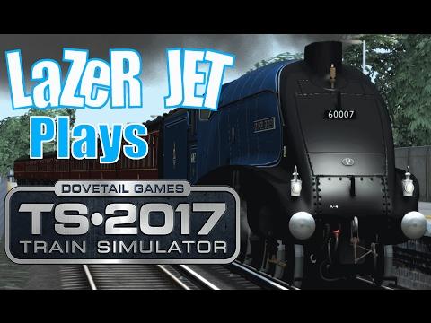 LaZeR JET Plays... Train Simulator 2017 - A4 Sir Nigel Gresley