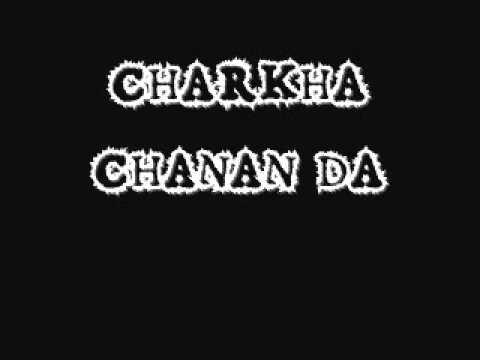CHARKHA CHANAN DA