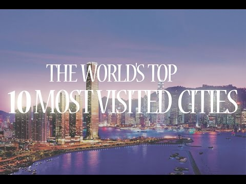 The World's Top 10 Most Visited Cities