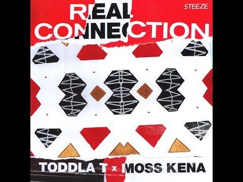 Toddla T x Moss Kena - Real Connection (Audio)