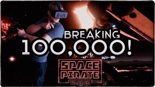 SPACE PIRATE TRAINER VR | BREAKING 100,000 SCORE!