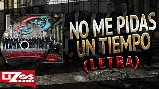 BANDA MS - NO ME PIDAS UN TIEMPO (LETRA)