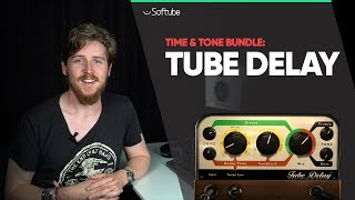 Tube Delay Tutorial - Softube