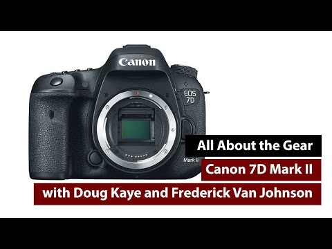 Canon 7D MKII - All About the Gear