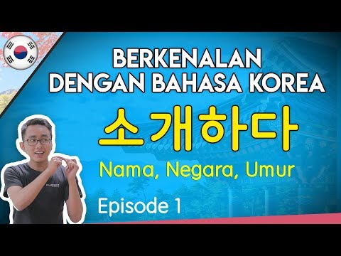 Belajar Bahasa Korea 1: Perkenalan Menggunakan Bahasa Korea, Nama- Negara dan Umur