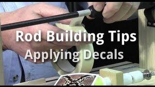 Rod Building Tips - Applying Decals