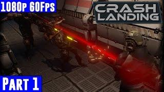 Crash Landing Gameplay Walkthrough Part 1 [1080p 60fps PC Max Settings]