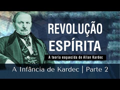 A Infância de Kardec   Revolução Espírita   Parte 2 (15/02/2017)