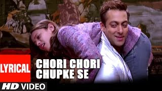Chori Chori Chupke Se Lyrical Video Song | Lucky - No Time For Love | Salman Khan, Sneha Ulaal