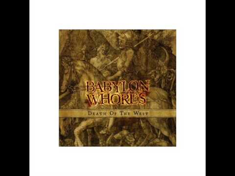 Babylon Whores - Hell Abloom [Death Of The West]