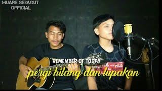 Download Pergi hilang dan lupakan - Remeber of today (cover)  Putra Feat Rizal