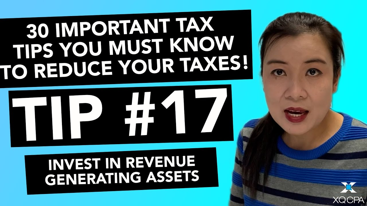 30 Important Tax Tips You Must Know to Reduce Your Taxes! - #17 Invest in Revenue Generating Assets
