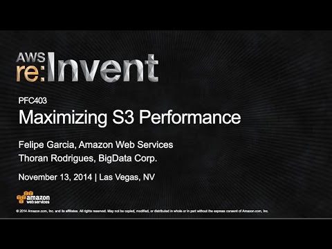 AWS re:Invent 2014 | (PFC403) Maximizing Amazon S3 Performance
