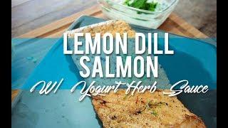 Lemon Dill Salmon with Yogurt Herb Sauce