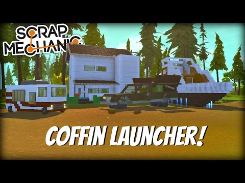 Scrap Mechanic Gameplay- EP 135- Coffin Launcher, RV, Hover Yacht, & Modern House (Viewer Creations)