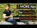 How to be More Productive | 3 MORE Productivity Tips