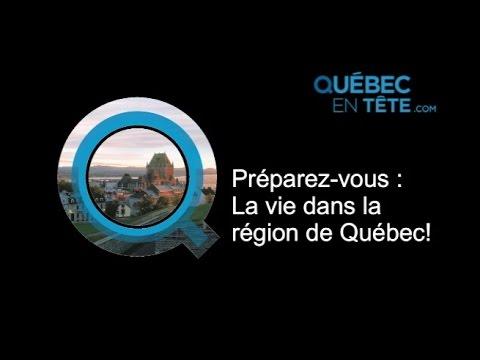 Préparez-vous : La vie dans le région de Québec