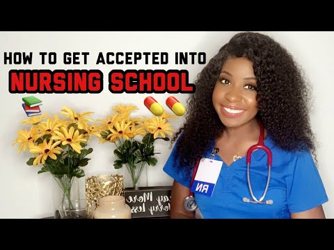 How to get accepted into nursing school | Helpful Tips