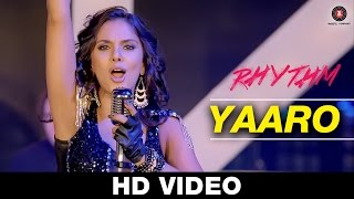 Yaaro – Rhythm | Sunidhi Chauhan & Salman Ahmad | Adeel Chaudhary, Ri …