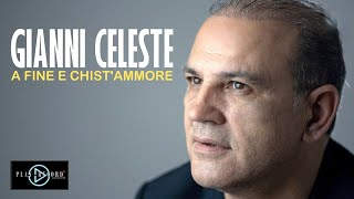 Gianni Celeste - A Fine e Chist'Ammore (Video Ufficiale 2020)