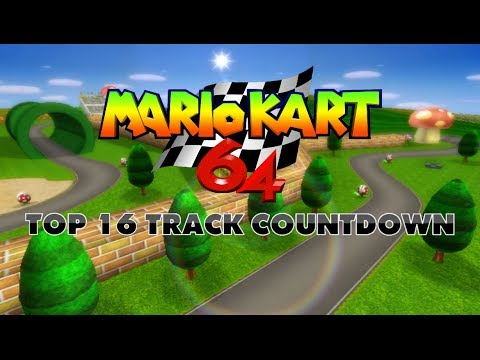 Mario Kart 64 - Top 16 Tracks Countdown