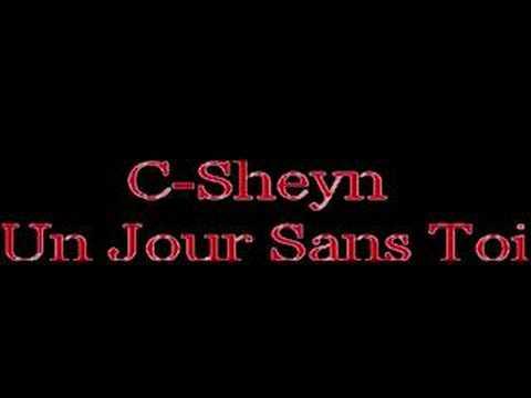 C-Sheyn - Un Jour sans Toi