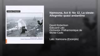 Namouna, Act II: No 12, La sieste: Allegretto quasi andantino