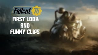 Fallout 76 first look And funny clips