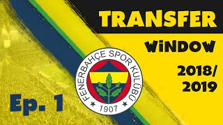Fenerbahçe S.K. | #1 | The Start of Something Beautiful! | Football Manager 2019