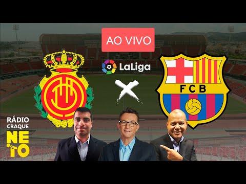 Mallorca x Barcelona | AO VIVO | La Liga - Campeonato Espanhol | Rádio Craque Neto