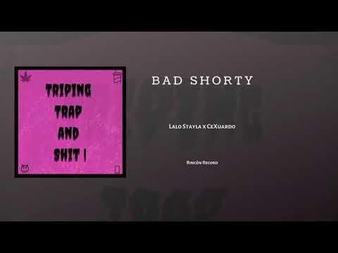 "1.- ""BAD SHORTY"" by ceXuardo X LaloStayla"