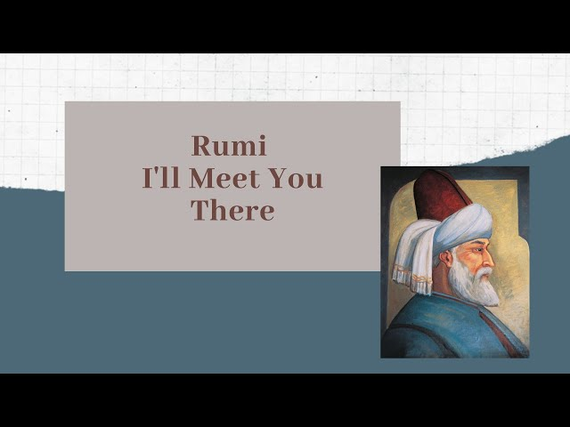 Rumi   I'll Meet You There