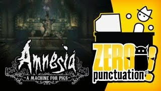 AMNESIA: A MACHINE FOR PIGS (Zero Punctuation) (Video Game Video Review)
