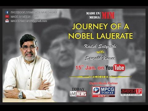 JOURNEY OF A NOBEL LAUREATE |KAILASH SATYARTHI| INTERVIEW| NOBEL PEACE PRIZE WINNER|
