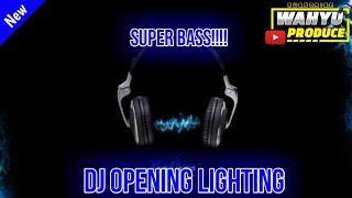 Download DJ OPENING LIGHTING REMIX TERSELOW 2020🎶