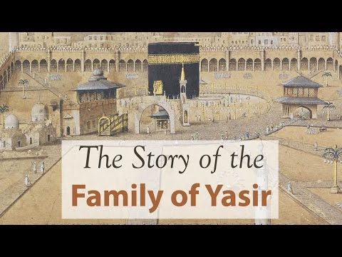 The Story of the Family of Yasir - Imam Abdul-Malik Merchant