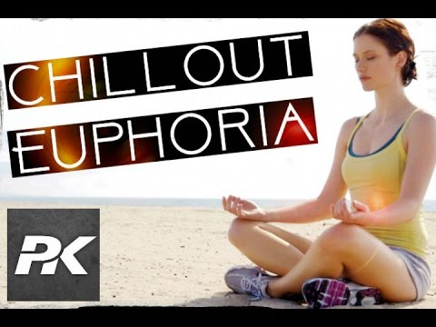 Euphoria - Ambient Trance Chillout Mix