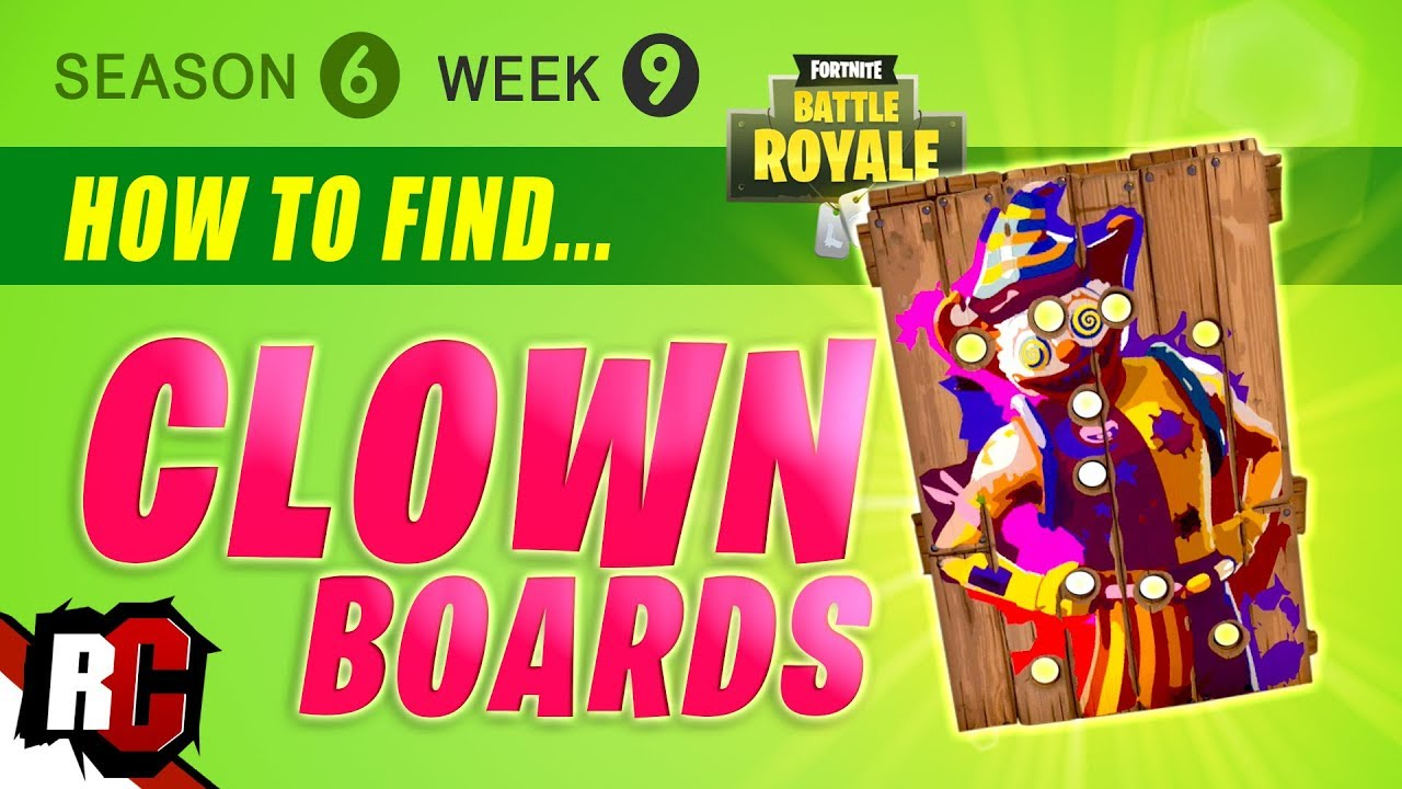fortnite week 9 carnival clown board locations season 6 challenges