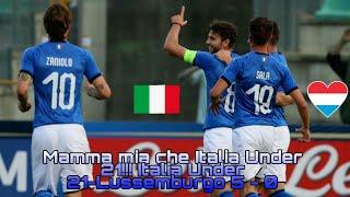 STREPITOSA L'ITIALIA UNDER 21!!! ITALIA UNDER 21-LUSSEMBURGO 5 - 0